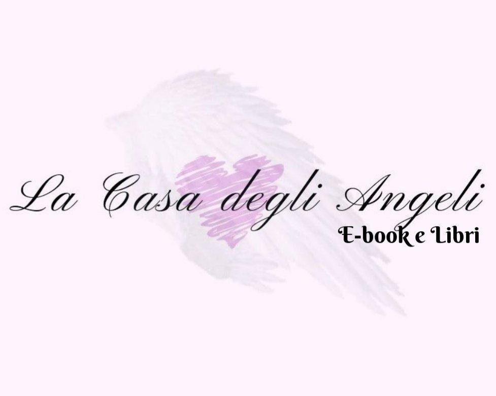 La Casa degli Angeli - E-book e Libri